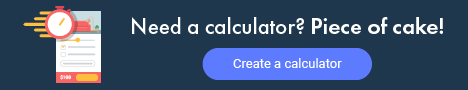 Need a calculator? Create it with uCalc. It's easy!